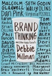 Brand Thinking: Seth Godin, Malcolm Gladwell, Dan Pink, and Other Mavens on How and Why We Define Ourselves Through Stuff | Digital and Social | Scoop.it