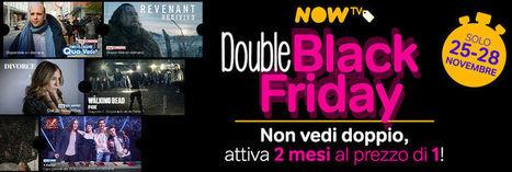 Double Black Friday  due mesi di Now TV al prezzo di uno 1446395f701