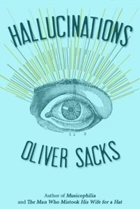 Oliver Sacks peels back the poetry and terror of hallucinations | About: Good Stuff | Scoop.it