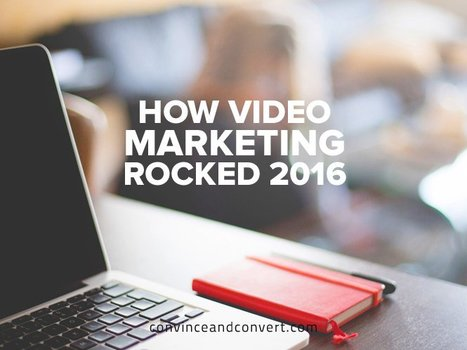 How Video Marketing Rocked 2016 | Social Media, SEO, Mobile, Digital Marketing | Scoop.it