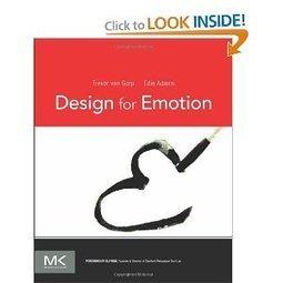 Amazon.com: Design for Emotion (9780123865311): Trevor van Gorp, Edie Adams: Books | Emotional Design | Scoop.it