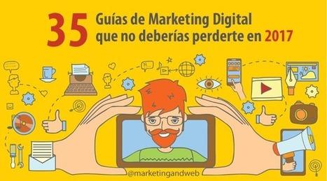 35 Guías de Marketing Digital que no deberías perderte en 2017 | MKT | Scoop.it