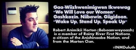 "Gaa-Wiizhwenimigwen Ikwewag ""We Will Love our Women"" Gashkozin. Niibawin. Giigidoon. ""Wake Up, Stand Up, Speak Up""   Facebook   IDLE NO MORE WISCONSIN   Scoop.it"