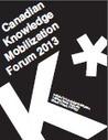 Report: 2013 Canadian Knowledge Mobilization Forum   Knowledge Brokering   Scoop.it