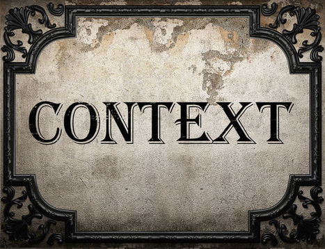 Context Is King In Marketing | The Perfect Storm Team | Scoop.it