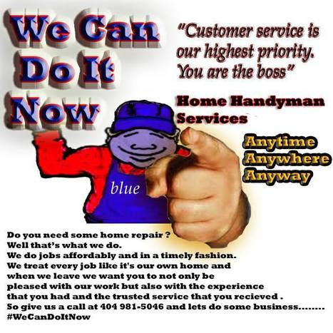 WeCanDoItNow HomeHandymanServices Anytime, Anywhere, Anyway. | GetAtMe | Scoop.it