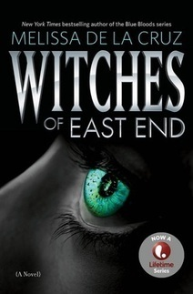 Cover Envy: Witches of East End by Melissa de la Cruz | This Writer's Life | Scoop.it