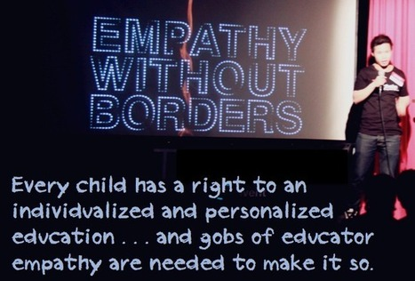Empathy: A Top Skill of the Effective (and Loving) Educator | Transformational Teaching and Technology | Scoop.it