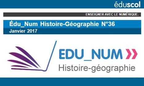 Lettre Édu_Num Histoire-Géographie N°36 - Eduscol HG | Usages numériques et Histoire Géographie | Scoop.it
