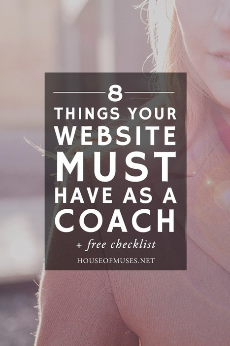8 Things Your Website Must Have as a Coach | All About Coaching | Scoop.it