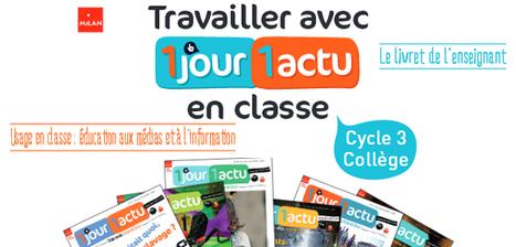 Un livret de l'enseignant pour travailler quotidiennement Éducation aux médias réalisé par @1jour1actu | Ressources en HGEC | Scoop.it