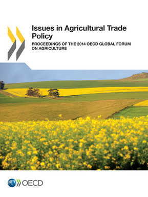 Issues in Agricultural Trade Policy - Proceedings of the 2014 OECD Global Forum on Agriculture - en - OECD | AGRONOMIE VEGETAL | Scoop.it
