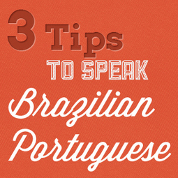 Three Tips to Sound Like a Native Brazilian Portuguese Speaker | Life in Brazil | Scoop.it
