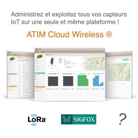 ATIM Radiocommunications annonce la sortie de sa nouvelle gamme de produits connectés SIGFOX® et LoRa® - ATIM | Cloud Wireless | Scoop.it