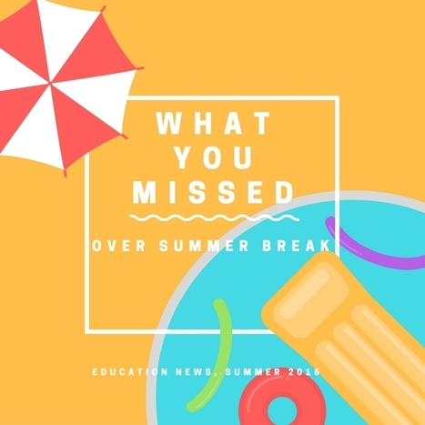 What You Might Have Missed This Summer | New learning | Scoop.it