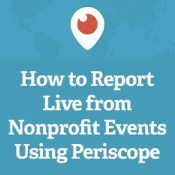 How to Report Live from Nonprofit Events Using Periscope | Swing your communication | Scoop.it