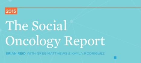 2015 Social Oncology Project : new report available | Digital communication & advancements | Scoop.it