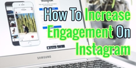 How To Increase Engagement On Instagram | Social Media News | Scoop.it