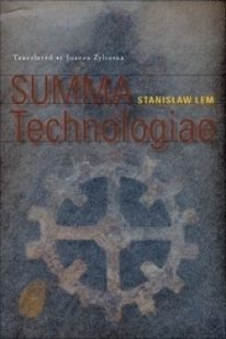 "Devourer of Encyclopedias: Stanislaw Lem's ""Summa Technologiae"" - 