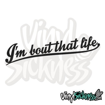 About that life • stickers decals • vinyl sickness