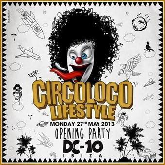 Twitter / viajesaibiza: CIRCOLOCO OPENING PARTY 2013 ... | Ibiza | Scoop.it