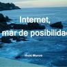 Internet, un mar de posibilidades