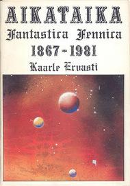 Memórias da Ficção Científica: Bibliografia da Ficção Científica e Fantasia na Finlândia - 1982 | Paraliteraturas + Pessoa, Borges e Lovecraft | Scoop.it