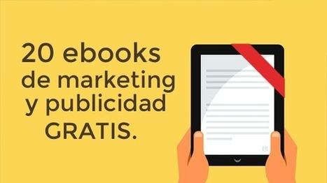 Estrategias de Marketing Digital: GRATIS 20 libros de Marketing y Publicidad | Todo eBook | Scoop.it
