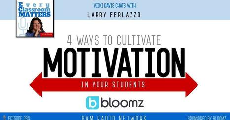 4 Ways to Cultivate Motivation in Your Students | Durff | Scoop.it