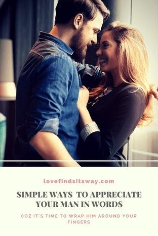 words to appreciate your man