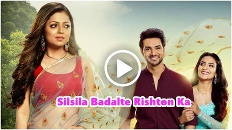 Silsila Badalte Rishton Ka 27th August 2018 Ful