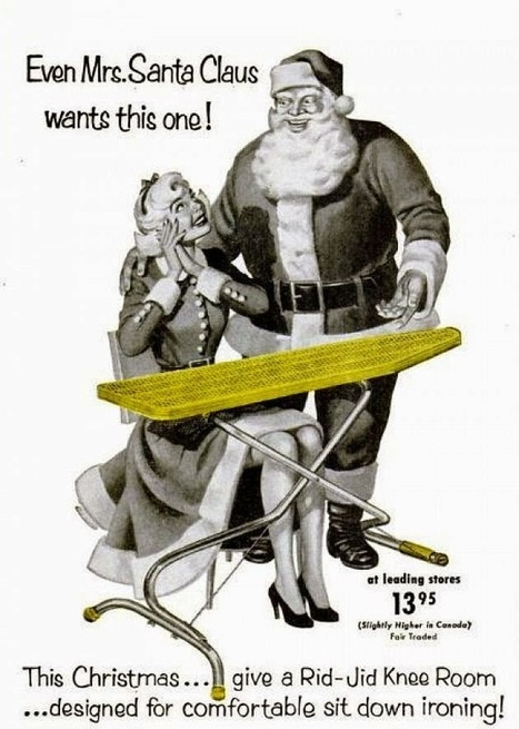 Not Even the Grinch Would Approve of These Sexist Vintage Christmas Ads | xposing world of Photography & Design | Scoop.it
