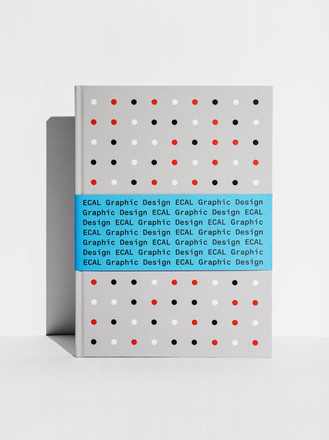 ECAL Graphic Design celebrated in gorgeous new book   What's new in Visual Communication?   Scoop.it