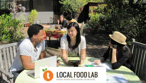 Un incubatore di start-up per il cibo locale: a Palo Alto nasce Local Food Lab | Progetto de' | Scoop.it