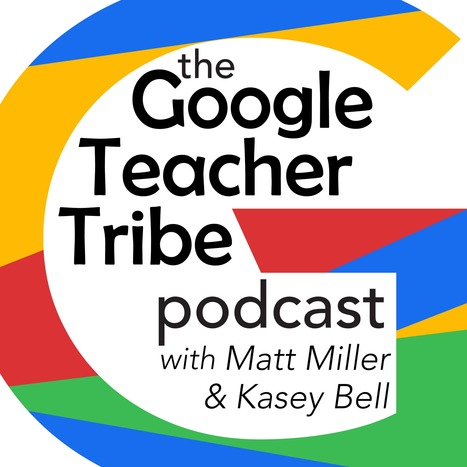 Subscribe to the Google Teacher Tribe Podcast | immersive media | Scoop.it