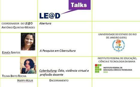 LE@D´Talks  sobre a temática da Cibercultura | LE@D |UAberta | Scoop.it