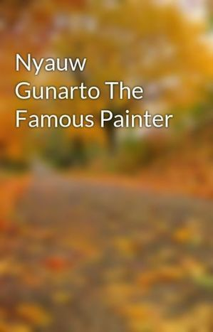 Nyauw Gunarto Painter