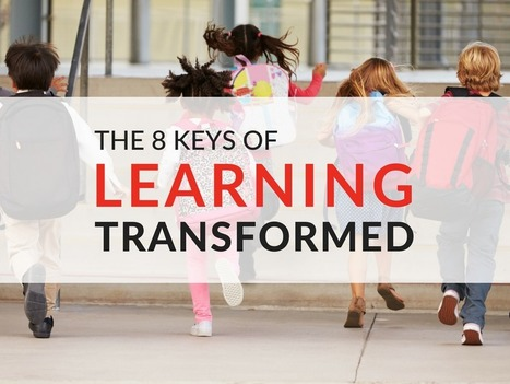 Learning Transformed: 8 Keys to a NEW 21st Century School Design by Erin Lynch | iGeneration - 21st Century Education (Pedagogy & Digital Innovation) | Scoop.it