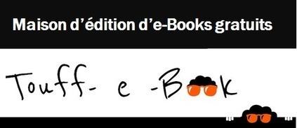 Touff-e-Book : première maison d'édition d'e-Books gratuits ...   Liseuses et tablettes dans les BM de Grenoble   Scoop.it