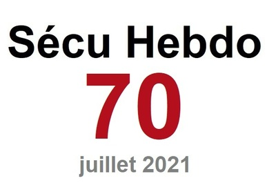 Sécu Hebdo n°70 du 3 juillet 2021