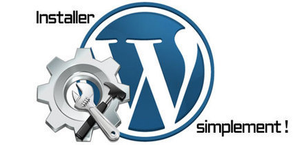 Installer WordPress, installation manuelle, automatique, en local | SOCIALFAVE - Complete #SMM platform to organize, discover, increase, engage and save time the smartest way. #TOP10 #Twitter platforms | Scoop.it