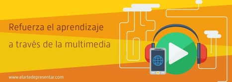 Refuerza el aprendizaje a través de la multimedia siguiendo estos siete principios | El Arte de Presentar | Multimedia (Argentina) | Scoop.it
