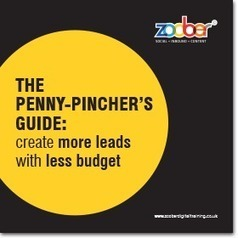 The Penny-pincher's Guide: Create More Leads with Less Budget [FLIPBOOK] | Web Ιnterrupted | Scoop.it