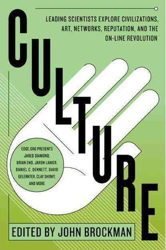 Culture: Leading Scientists Explore Societies, Art, Power & Technology | Conciencia Colectiva | Scoop.it