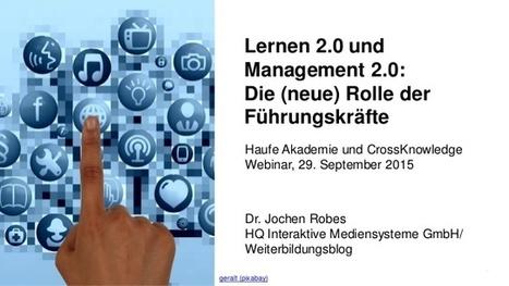 Lernen 2.0 und Management 2.0: Die (neue) Rolle der Führungskräfte | LMS & mobile learning | Scoop.it