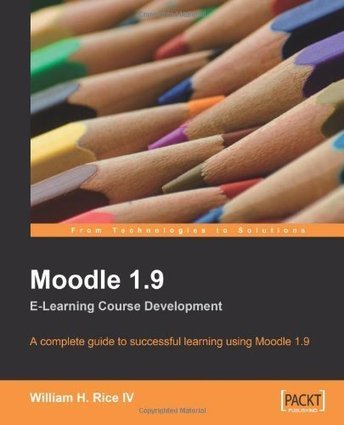 『Moodle 1.9 E-learning Course Development: A Complete Guide to Successful Learning Using Moodle 1.9』の感想 WilliamH.,IVRice (1レビュー) - ブクログ | STEM EDTech | Scoop.it