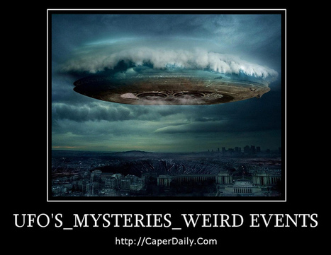 UFO's_Mysteries_Weird Events for CaperDaily.Com - CaperDaily News and Views | GOSSIP, NEWS & SPORT! | Scoop.it