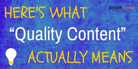 """Here's What """"Quality Content"""" Actually Means 