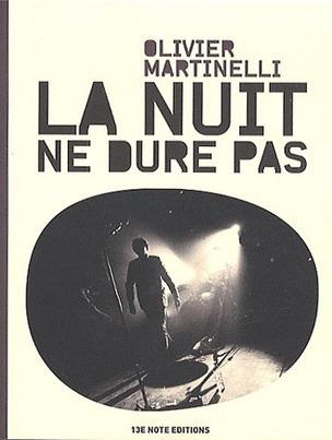 La nuit ne dure pas - Olivier Martinelli - L'Ivre de Lire   À toute berzingue…   Scoop.it