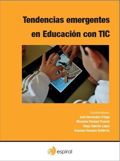 Libro gratuito: Tendencias emergentes en Educación con TIC.  Asoc Espiral #epub #ebook #PDF  #PEDALÓGICA  @alaznegonzalez | Noticias, Recursos y Contenidos sobre Aprendizaje | Scoop.it
